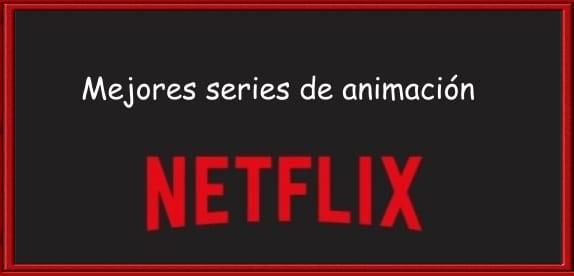 Mejores series animación de Netflix