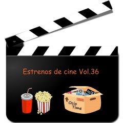 Estrenos de cine Vol.36 (viernes 8 de febrero)