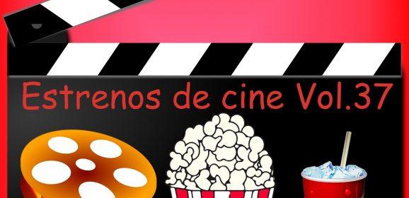 Estrenos de cine Vol.37 (viernes 15 de febrero)