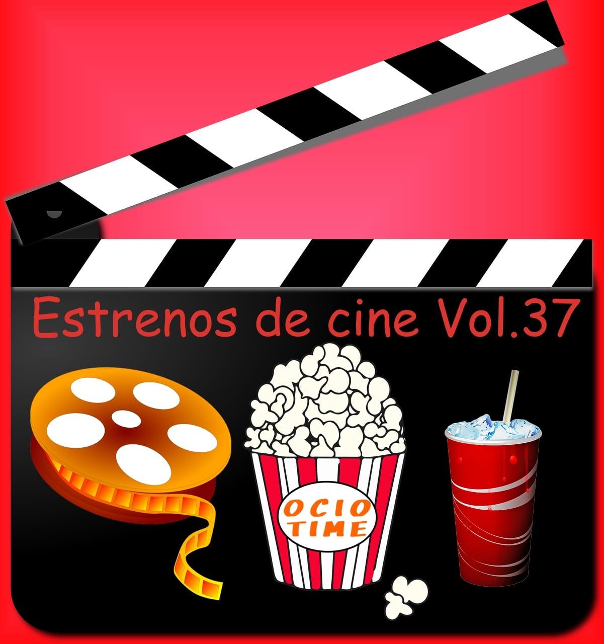 Estrenos de cine Vol.37