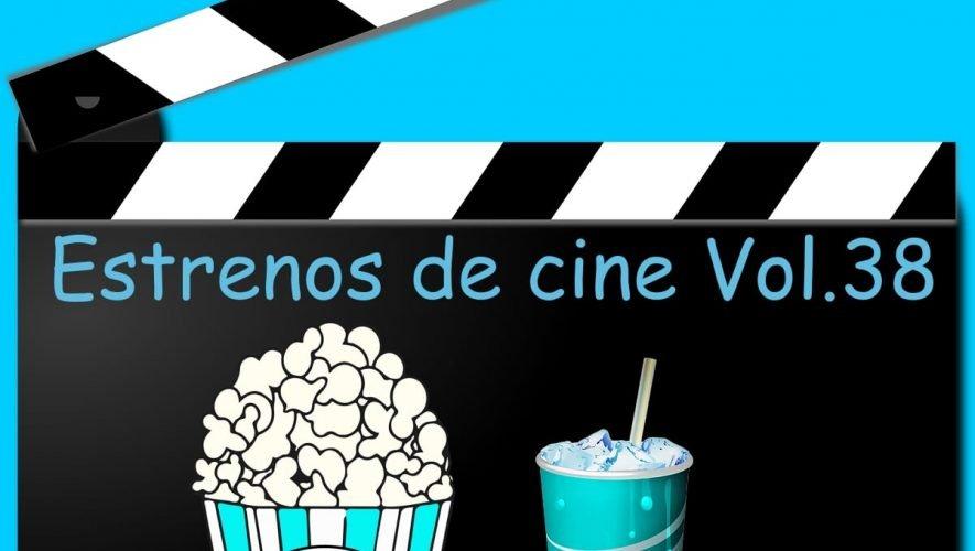 Estrenos de cine Vol.38