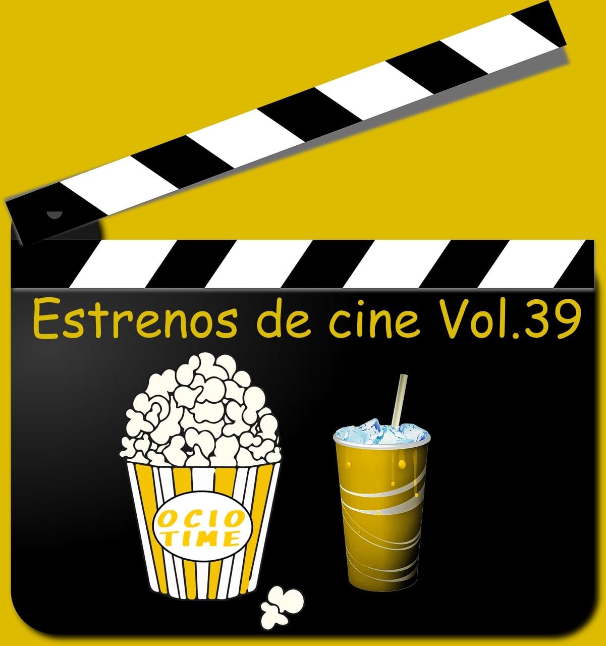 Estrenos de cine Vol.39