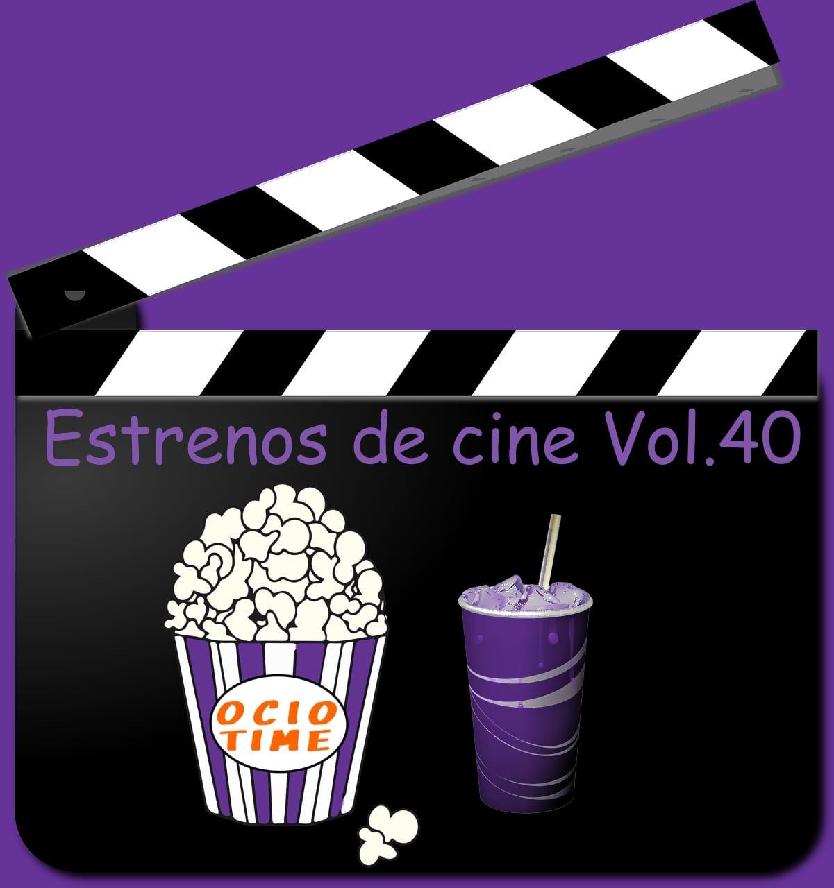 Estrenos de cine Vol.40