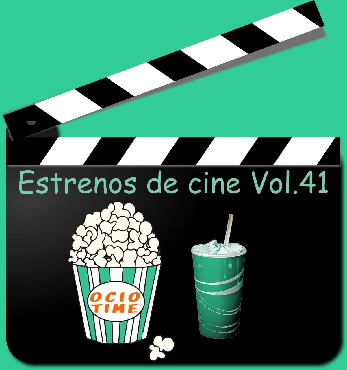 Estrenos de cine Vol.41