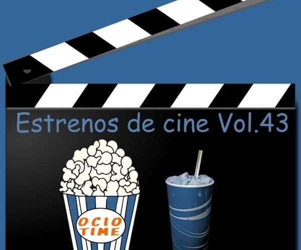Estrenos de cine Vol.43