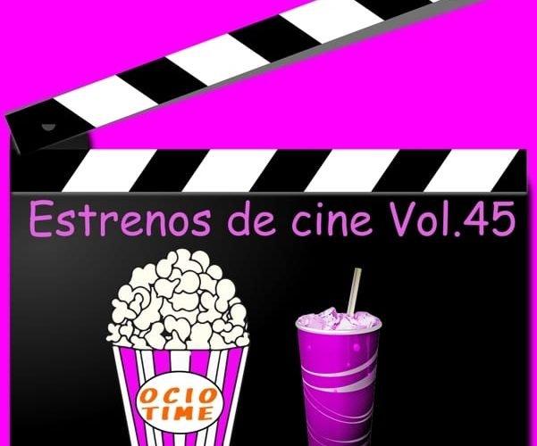 Estrenos de cine Vol45