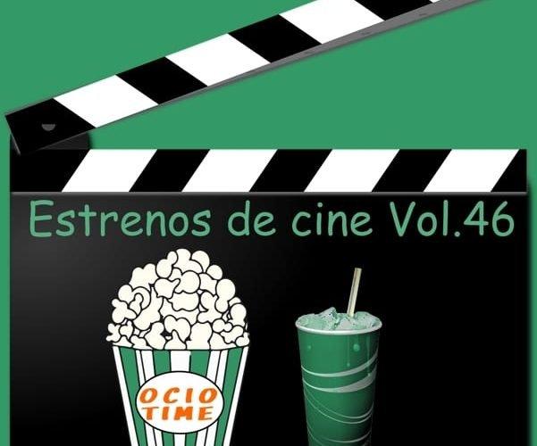 Estrenos de cine Vol46